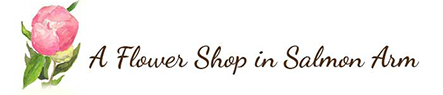 A Flower Shop – Salmon Arm, BC Logo